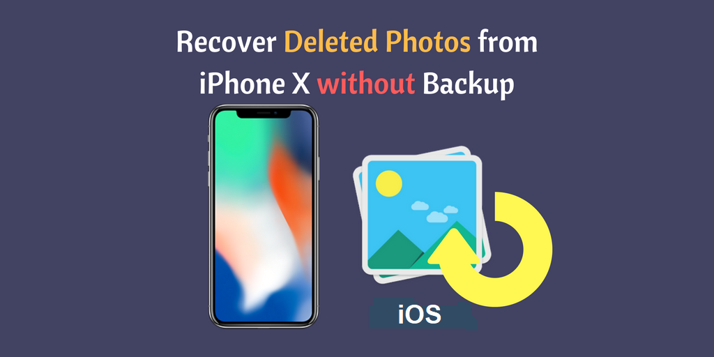 recover iphone photos after restore without backup how to recover deleted photos from iphone x 8 7 6 with 20520